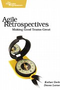 Book Cover for Agile Retrospectives: Making Good Teams Great